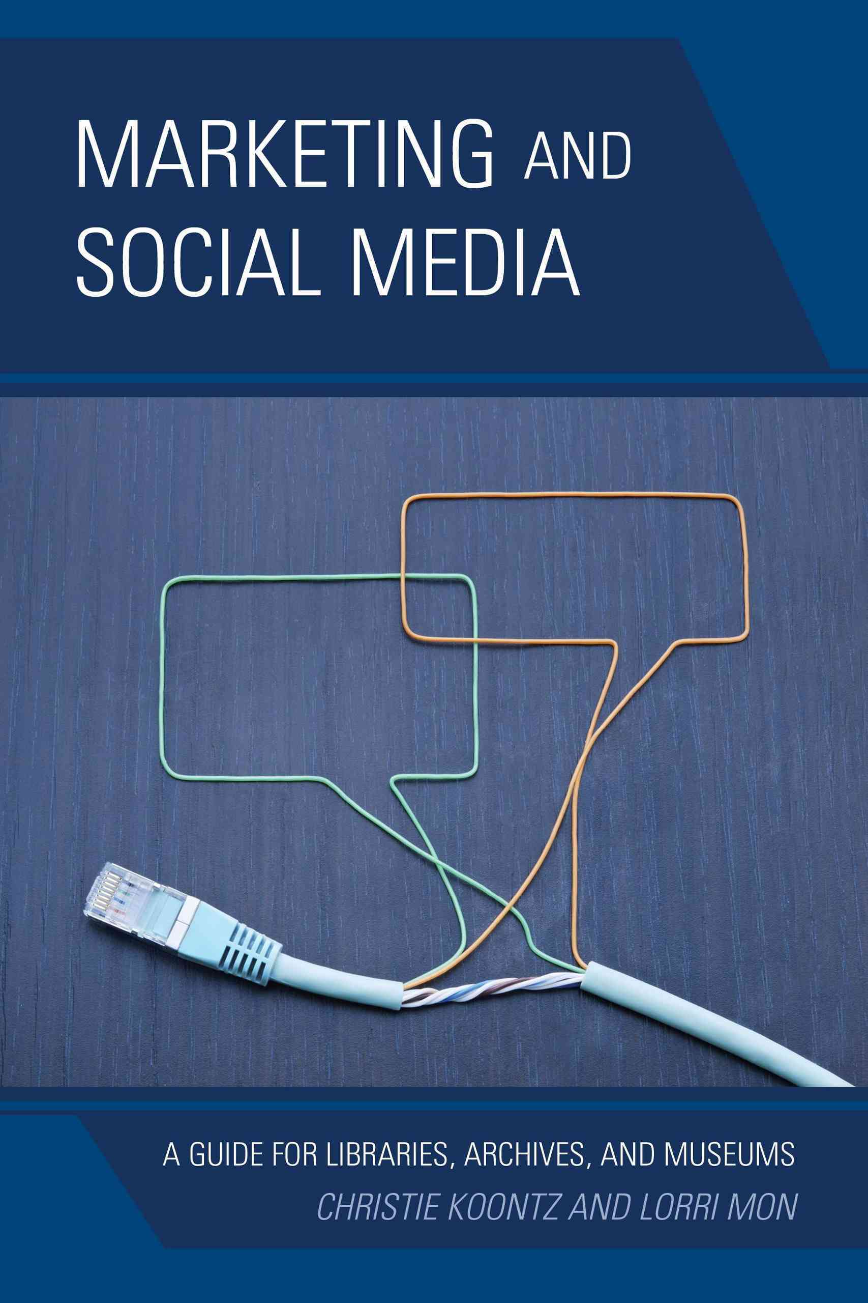 Marketing and Social Media By Koontz, Christie/ Mon, Lorri